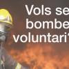 Convocades 350 places de voluntaris de Bombers de la Generalitat